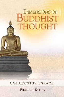 Dimensions of Buddhist Thought: Collected Essays (Paperback)