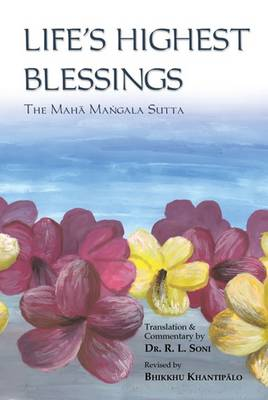 Life's Highest Blessings: The Maha Mangala Sutta (Paperback)