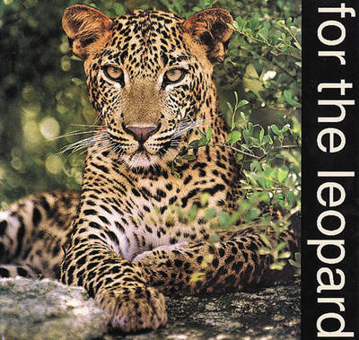 For the Leopard: A Tribute to the Sri Lankan Leopard (Hardback)