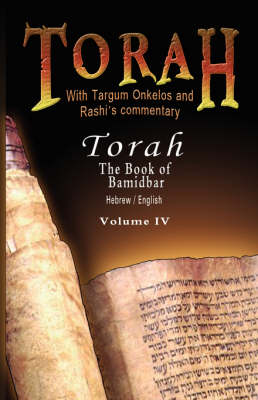 Pentateuch with Targum Onkelos and Rashi's Commentary: Torah the Book of Bamidbar-Numbers, Volume IV (Hebrew / English) (Paperback)