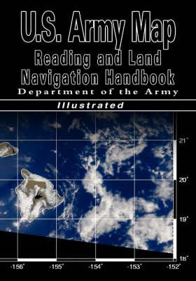U.S. Army Map Reading and Land Navigation Handbook (U.S. Army) (Hardback)