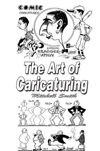 The Art of Caricaturing: Making Comics (Paperback)