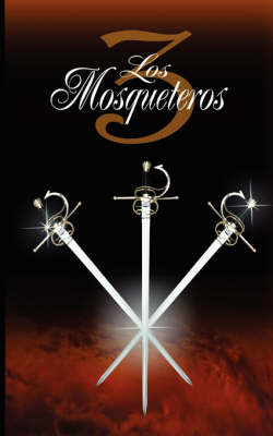 Los Tres Mosqueteros / The Three Musketeers (Paperback)