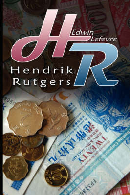 H. R. (Hendrik Rutgers): the Author of Reminiscences of a Stock Operator (Paperback)