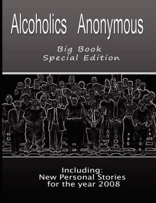 Alcoholics Anonymous - Big Book Special Edition - Including: New Personal Stories for the Year 2008 (Paperback)