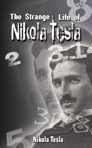 The Strange Life of Nikola Tesla (Paperback)