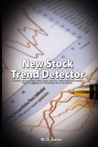 New Stock Trend Detector: A Review of the 1929-1932 Panic and the 1932-1935 Bull Market : With New Rules for Detecting Trend of Stocks (Paperback)