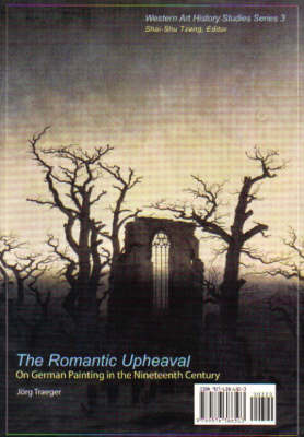 The Romantic Upheaval on Geman Painting in the Nineteenth Century - Western Art History Studies (Paperback)