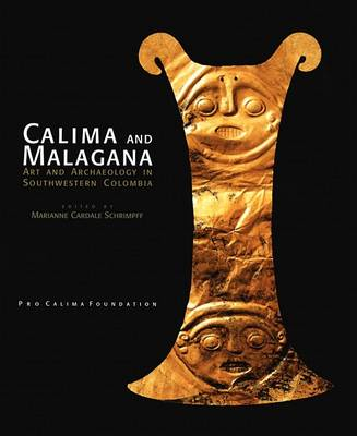 Calima and Malagana: Art and Archaeology in Southwestern Colombia (Hardback)