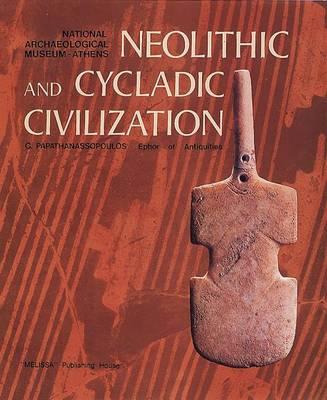 Neolithic and Cycladic Civilization (Hardback)
