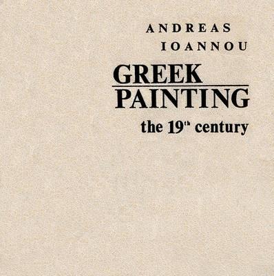 Greek Painting: The 19th Century (Hardback)
