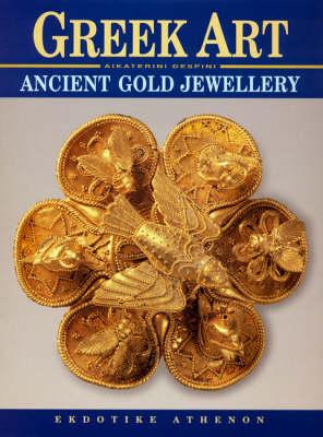 Greek Art - Ancient Gold Jewellery (Hardback)