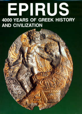 Epirus: 4000 Years of Greek History and Civilization (Hardback)
