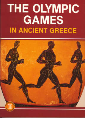 The Olympic Games in Ancient Greece - Ancient Olympia and the Olympic Games (Paperback)