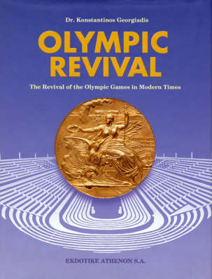 Olympic Revival - The Revival of the Olympic Games in Modern Times (Hardback)