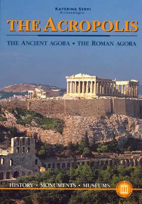 The Acropolis - The Ancient Agora - The Roman Agora (Paperback)
