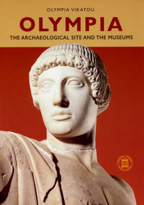 Olympia - The Archaeological Site and the Museums (Paperback)