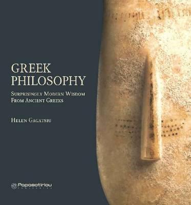 Greek Philosophy: Surprisingly Modern Wisdom from Ancient Greeks (Hardback)
