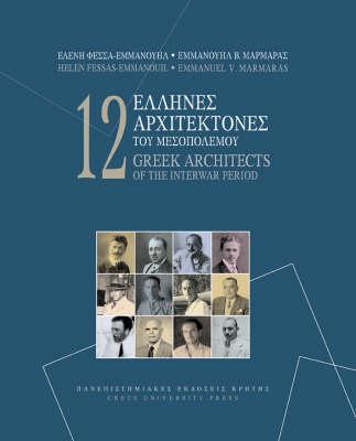 Twelve Greek Architects of the Interwar Period (Paperback)