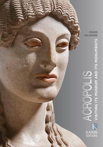 Acropolis (English language edition): Visiting its Museum and its Monuments (Paperback)