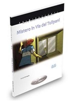 Primiracconti: Mistero in Via dei Tulipani + CD-audio (A1-A2)