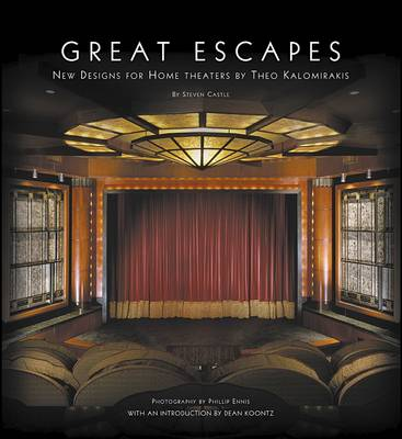Great Escapes: New Designs for Home Theaters by Theo Kalomirakis (Hardback)