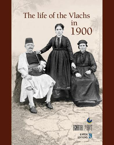 The Life of the Vlachs in 1900 (English language edition) (Paperback)