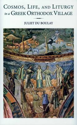 Cosmos, Life, and Liturgy in a Greek Orthodox Village - Romiosyni No. 1 (Hardback)