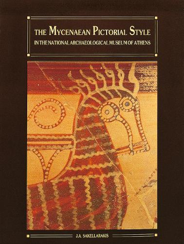 The Mycenaean Pictorial Style: in the National Archaeological Museum of Athens (Paperback)