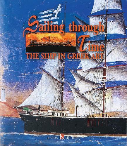 Sailing Through Time: The Ship in Greek Art (Hardback)