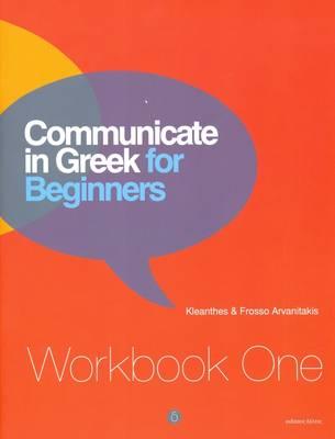 Communicate in Greek for Beginners: Workbook 1 - Communicate in Greek (Paperback)