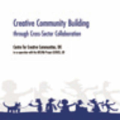 Creative Community Building Through Cross-sector Collaboration: A European Mapping and Consultation Initiative (Spiral bound)