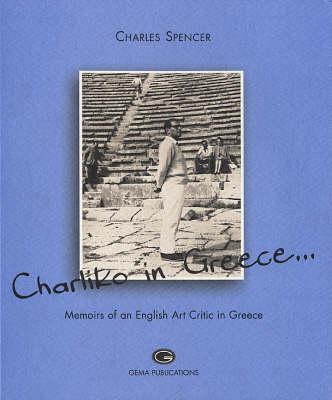 Charliki in Greece: Memoirs of an Art Critic in Greece (Paperback)