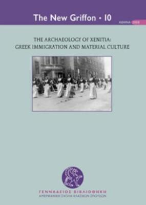 The Archaeology of Xenitia: Greek Immigration and Material Culture - New Griffon 10 (Paperback)