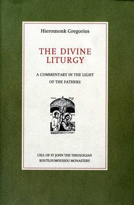 The Divine Liturgy: A Commentary in the Light of the Fathers (Hardback)