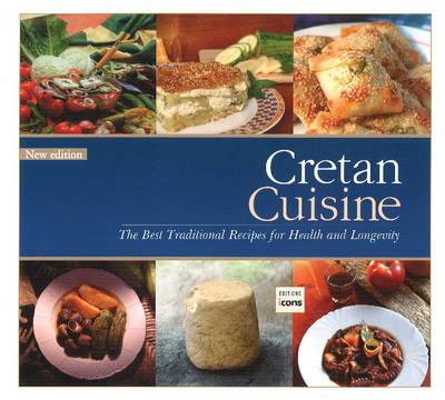 Cretan Cuisine: The Best Traditional Recipes for Health & Longevity (Paperback)