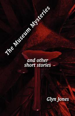 The Museum Mysteries and Other Short Stories (Paperback)