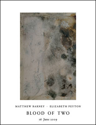 Blood of Two: Matthew Barney/Elizabeth Peyton (Paperback)