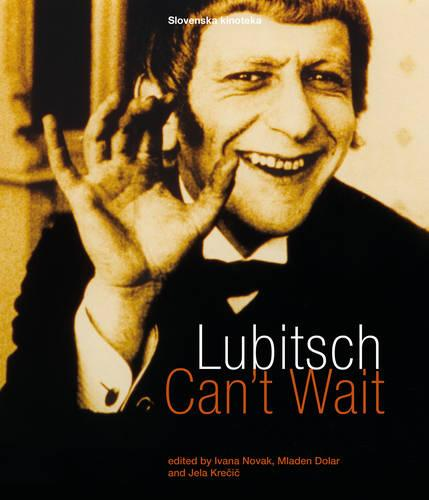 Lubitsch Can't Wait - A Collection of Ten Philosophical Discussions on Ernst Lubitsch's Film Comedy (Paperback)