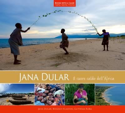 Jana Dular: Il Cuore Caldo dell'Africa - Books with a Cause 14 (Hardback)