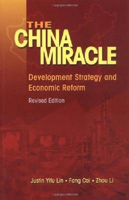 The China Miracle: Development Strategy and Economic Reform (Paperback)