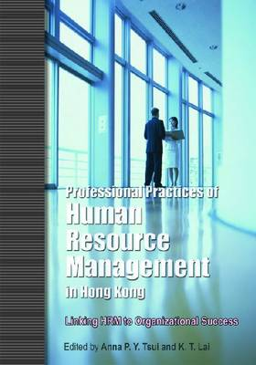 Professional Practices of Human Resource Management in Hong Kong - Linking HRM to Organizational Success (Paperback)
