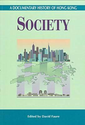 A Documentary History of Hong Kong - Society (Paperback)