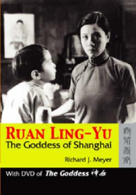 Ruan Ling-Yu - The Goddess of Shanghai (Paperback)