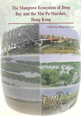 The Mangrove Ecosystem of Deep Bay and the Mai Po Marshes, Hong Kong (Paperback)