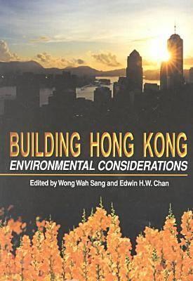 Building Hong Kong - Environmental Considerations (Paperback)