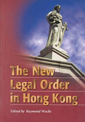 The New Legal Order in Hong Kong - HKU Press Law Series (Paperback)
