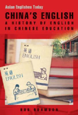 China's English - A History of English in Chinese Education (Hardback)