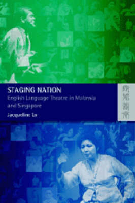 Staging Nation - English Language Theatre in Malaysia and Singapore (Hardback)