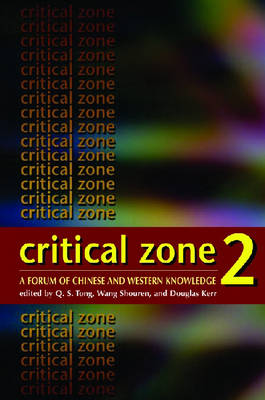 Critical Zone 2 - A Forum of Chinese and Western Knowledge (Paperback)